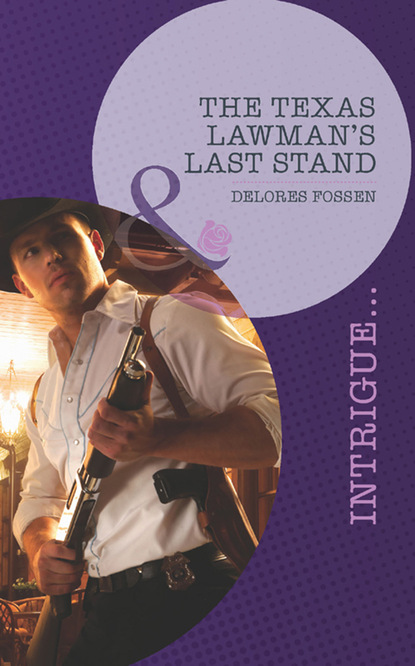 Скачать The Texas Lawman's Last Stand - Delores Fossen