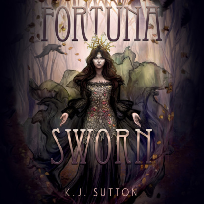 Скачать Fortuna Sworn - Fortuna Sworn, Book 1 (Unabridged) - K.J. Sutton