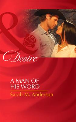 A Man of His Word - Sarah M. Anderson