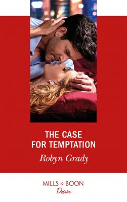 The Case For Temptation - Robyn Grady