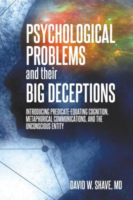 Psychological Problems and Their Big Deceptions - David W. Shave