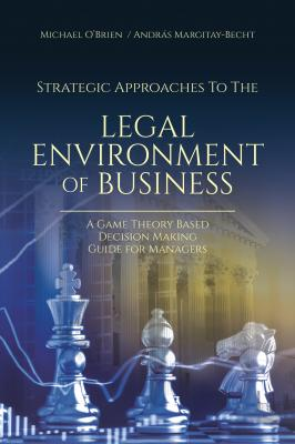 Strategic Approaches to the Legal Environment of Business - Michael  O'Brien