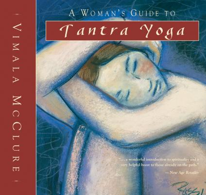 A Woman's Guide to Tantra Yoga - Vimala McClure