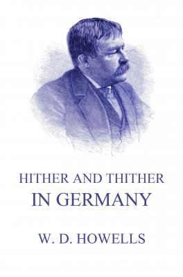 Hither And Thither In Germany - William Dean Howells