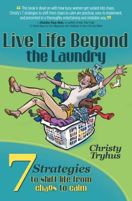 Live Life Beyond the Laundry - Christy Boone's Tryhus