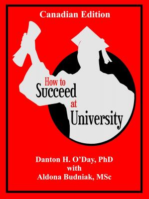 How to Succeed At University--Canadian Edition - Danton O'Day