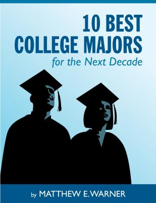 10 Best College Majors for the Next Decade - Matthew Boone's Warner