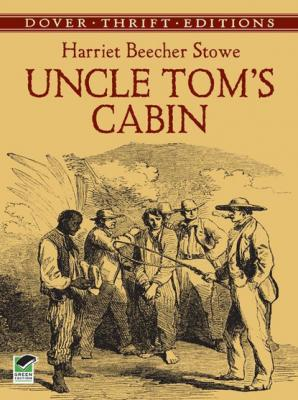 Uncle Tom's Cabin - Гарриет Бичер-Стоу Dover Thrift Editions