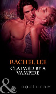 Claimed by a Vampire - Rachel  Lee