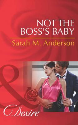 Not the Boss's Baby - Sarah M. Anderson