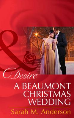 A Beaumont Christmas Wedding - Sarah M. Anderson