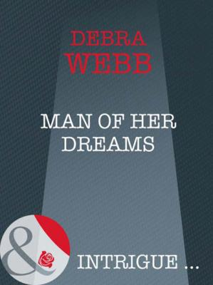 Man of her Dreams - Debra  Webb
