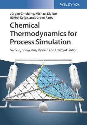 Chemical Thermodynamics for Process Simulation - Jurgen  Gmehling