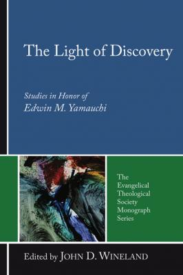 The Light of Discovery - Группа авторов Evangelical Theological Society Monograph Series