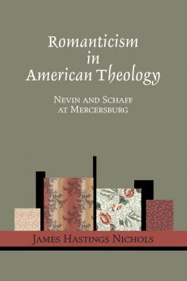 Romanticism in American Theology - James Hastings Nichols