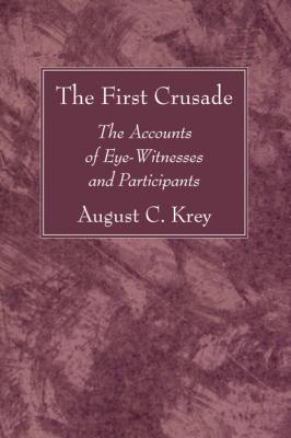 The First Crusade - August C. Krey