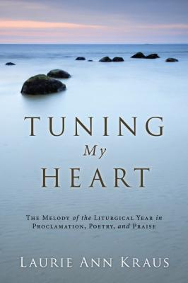 Tuning My Heart - Laurie Ann Kraus