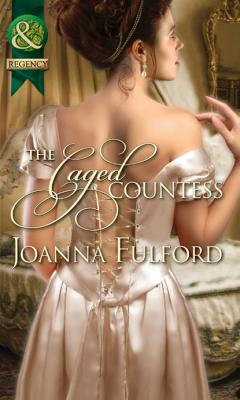 The Caged Countess - Joanna Fulford Mills & Boon Historical