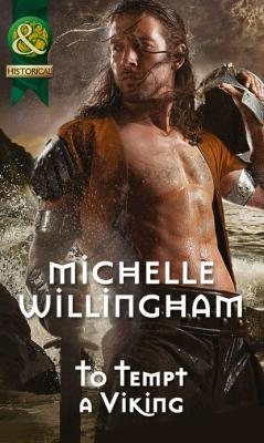To Tempt a Viking - Michelle Willingham Mills & Boon Historical