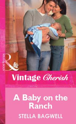A Baby on the Ranch - Stella Bagwell Mills & Boon Vintage Cherish