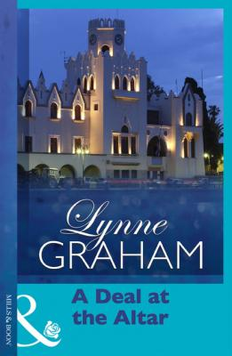 A Deal at the Altar - Lynne Graham Mills & Boon Modern