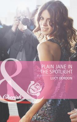 Plain Jane in the Spotlight - Lucy Gordon Mills & Boon Cherish