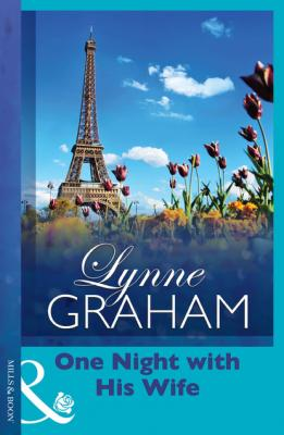 One Night With His Wife - Lynne Graham Mills & Boon