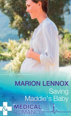 Saving Maddie's Baby - Marion Lennox Mills & Boon Medical
