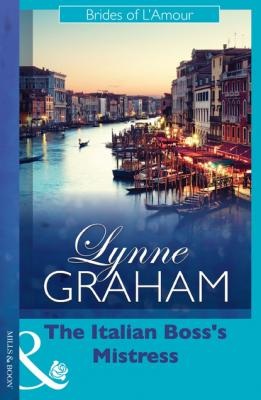 The Italian Boss's Mistress - Lynne Graham Mills & Boon Modern