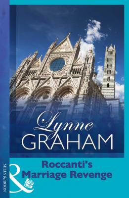 Roccanti's Marriage Revenge - Lynne Graham Mills & Boon Modern