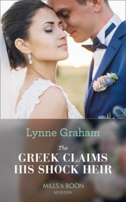 The Greek Claims His Shock Heir - Lynne Graham Mills & Boon Modern