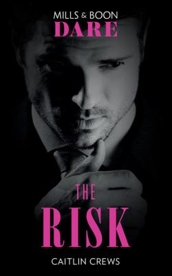 The Risk - Caitlin Crews Mills & Boon Dare