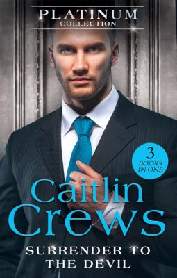The Platinum Collection: Surrender To The Devil - Caitlin Crews Mills & Boon M&B