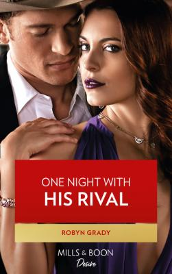 One Night With His Rival - Robyn Grady Mills & Boon Desire