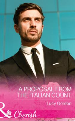 A Proposal From The Italian Count - Lucy Gordon Mills & Boon Cherish