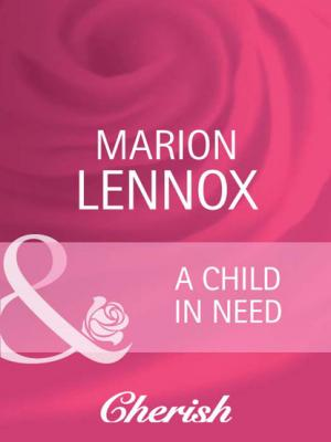A Child in Need - Marion Lennox Mills & Boon Cherish