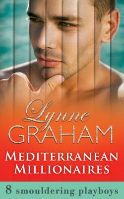 Mediterranean Millionaires - Lynne Graham Mills & Boon e-Book Collections
