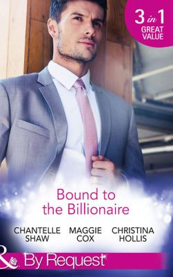Bound To The Billionaire - Christina Hollis Mills & Boon By Request