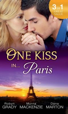 One Kiss in... Paris - Robyn Grady Mills & Boon M&B