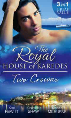 The Royal House of Karedes: Two Crowns - Кейт Хьюит Mills & Boon M&B