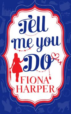 Tell Me You Do - Fiona Harper Mills & Boon M&B