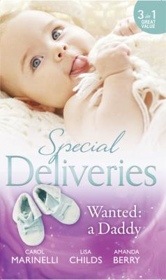 Special Deliveries: Wanted: A Daddy - Amanda  Berry Mills & Boon M&B