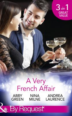 A Very French Affair - Эбби Грин Mills & Boon By Request