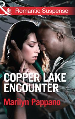 Copper Lake Encounter - Marilyn Pappano Mills & Boon Romantic Suspense
