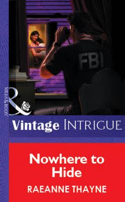 Nowhere To Hide - RaeAnne Thayne Mills & Boon Vintage Intrigue