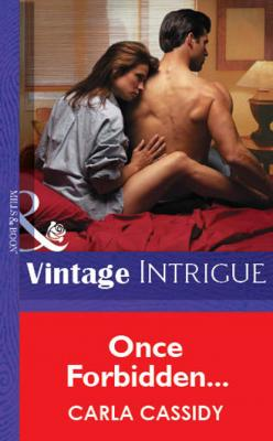 Once Forbidden... - Carla Cassidy Mills & Boon Vintage Intrigue