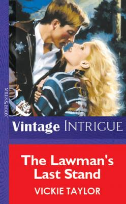 The Lawman's Last Stand - Vickie Taylor Mills & Boon Vintage Intrigue