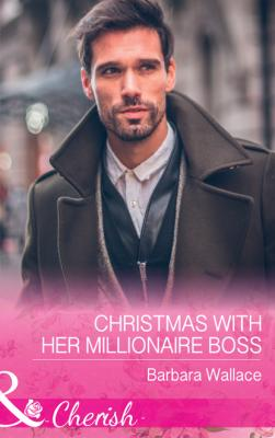 Christmas With Her Millionaire Boss - Barbara Wallace Mills & Boon Cherish