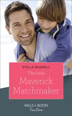 The Little Maverick Matchmaker - Stella Bagwell Montana Mavericks: The Lonelyhearts Ranch