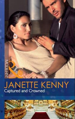 Captured and Crowned - Janette Kenny Mills & Boon Modern